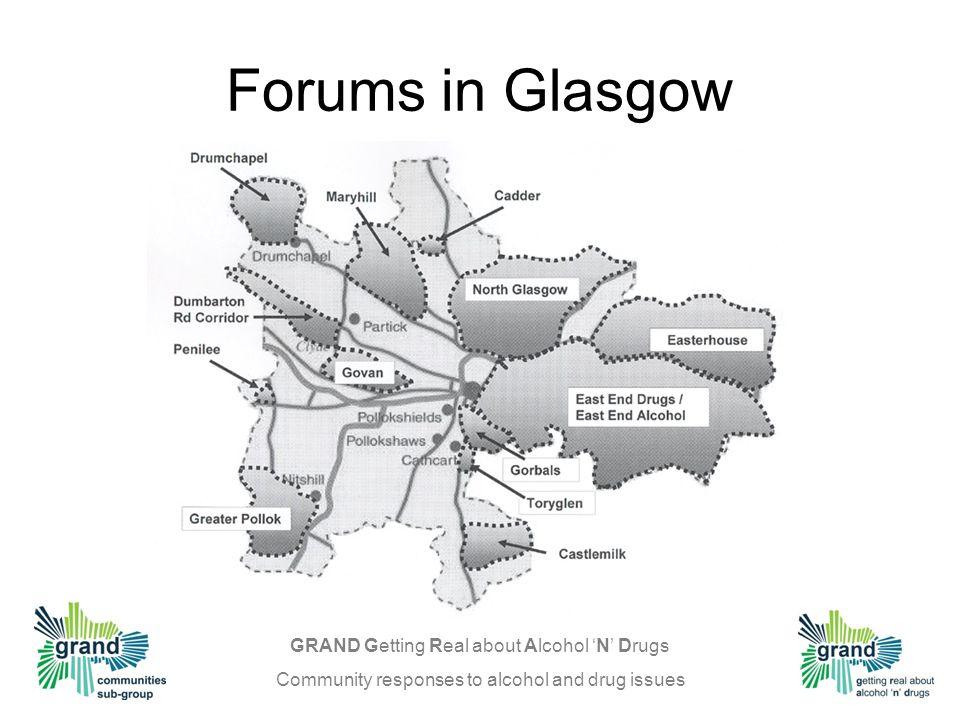 GRAND Getting Real about Alcohol N Drugs Community responses to alcohol and drug issues Forums in Glasgow