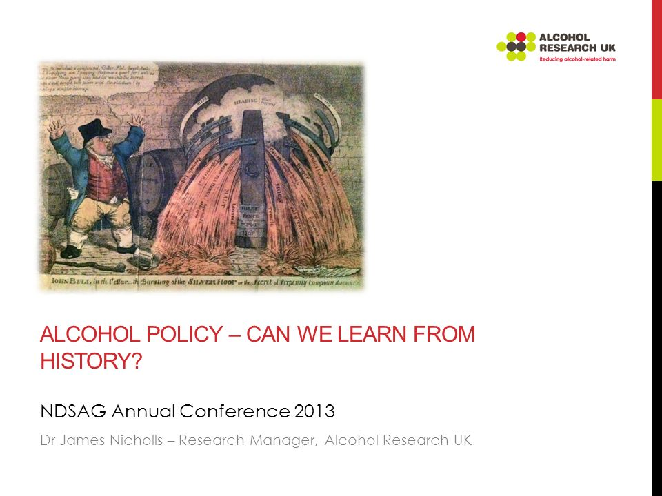 ALCOHOL POLICY – CAN WE LEARN FROM HISTORY.