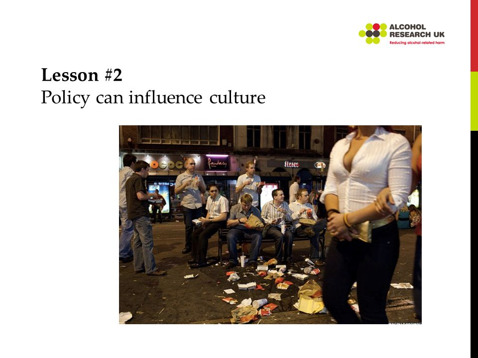 Lesson #2 Policy can influence culture
