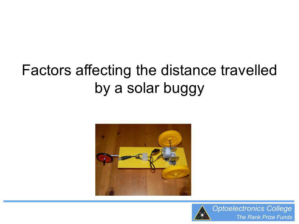 Factors affecting the distance travelled by a solar buggy