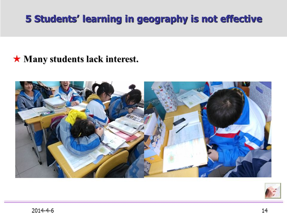 2014-4-6 14 Many students lack interest. 5 Students learning in geography is not effective