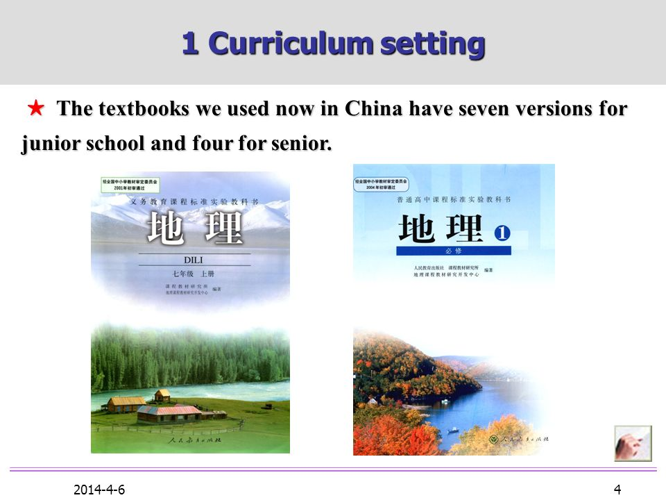 2014-4-6 4 The textbooks we used now in China have seven versions for junior school and four for senior.