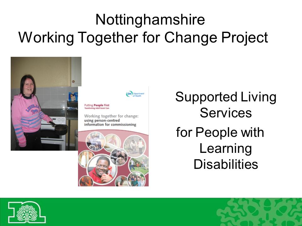 Nottinghamshire Working Together for Change Project Supported Living Services for People with Learning Disabilities
