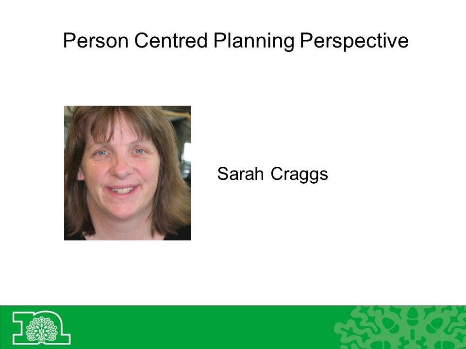 Sarah Craggs Person Centred Planning Perspective