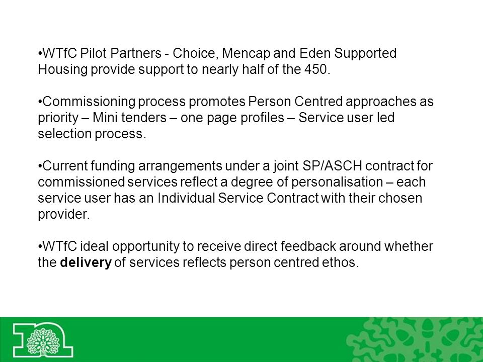 WTfC Pilot Partners - Choice, Mencap and Eden Supported Housing provide support to nearly half of the 450.