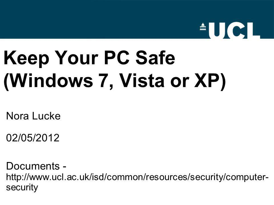 Keep Your PC Safe (Windows 7, Vista or XP) Nora Lucke 02/05/2012 Documents -   security