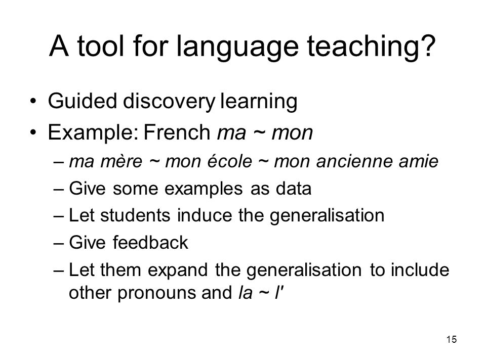 15 A tool for language teaching.