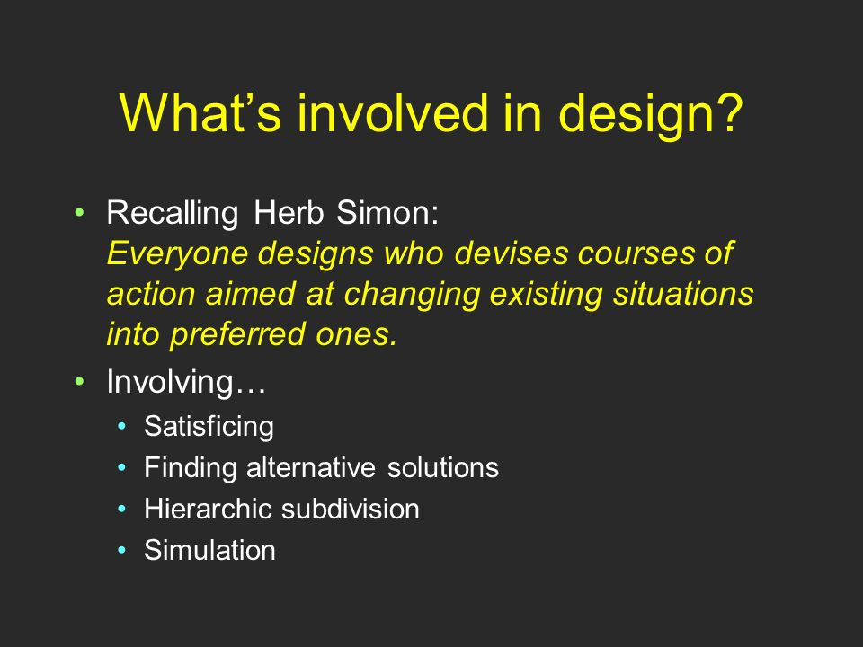 Whats involved in design.