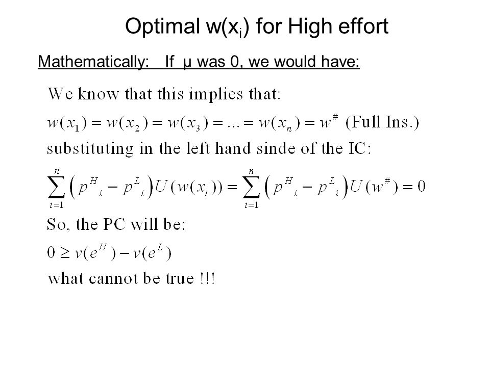 Optimal w(x i ) for High effort Mathematically: If μ was 0, we would have: