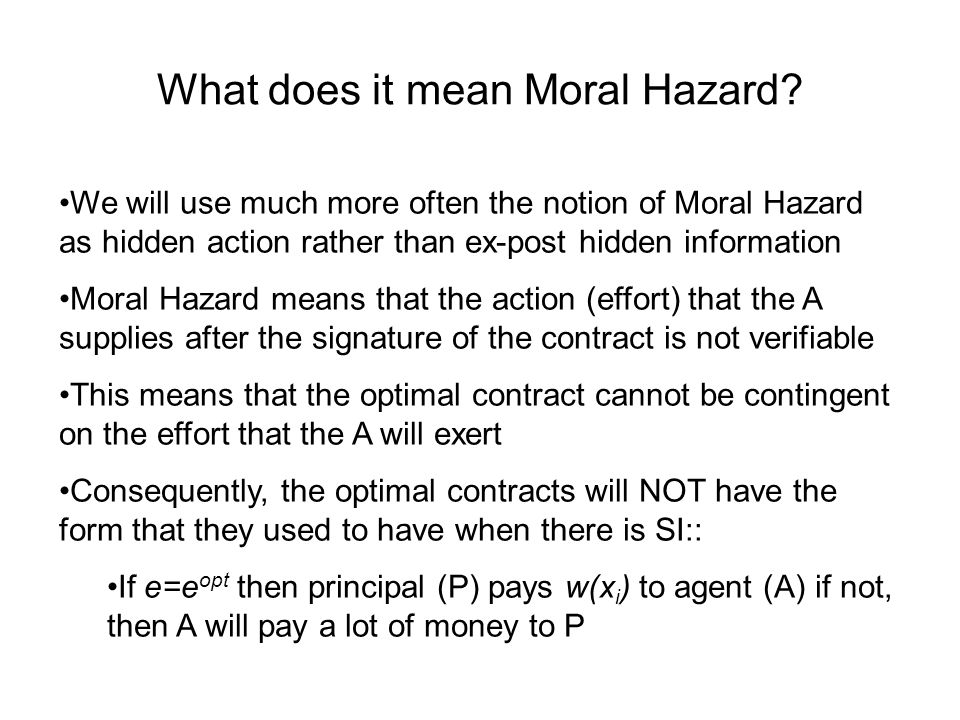 What does it mean Moral Hazard.