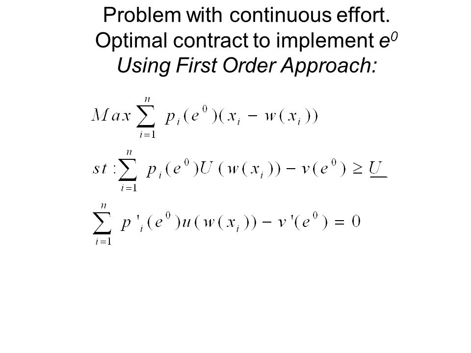 Problem with continuous effort. Optimal contract to implement e 0 Using First Order Approach: