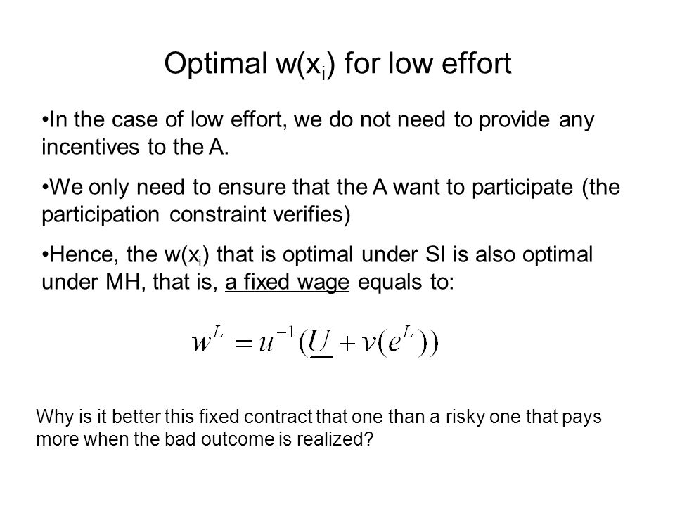 Optimal w(x i ) for low effort In the case of low effort, we do not need to provide any incentives to the A.