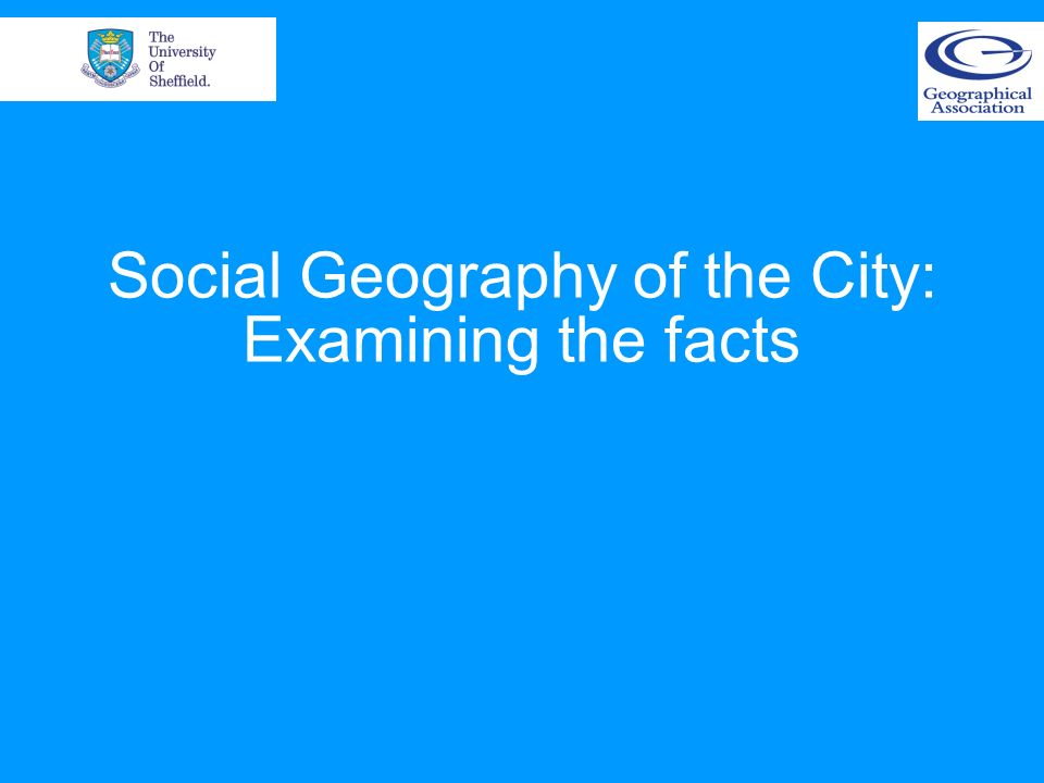 Social Geography of the City: Examining the facts