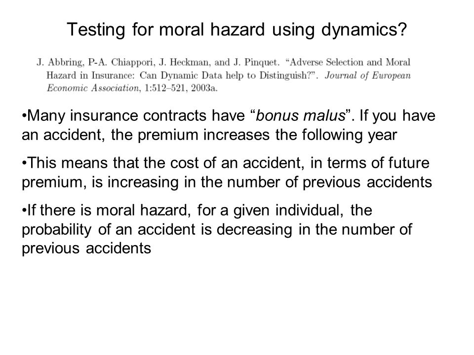 Testing for moral hazard using dynamics. Many insurance contracts have bonus malus.