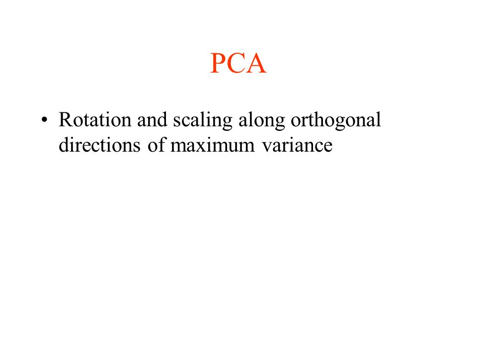 PCA Rotation and scaling along orthogonal directions of maximum variance