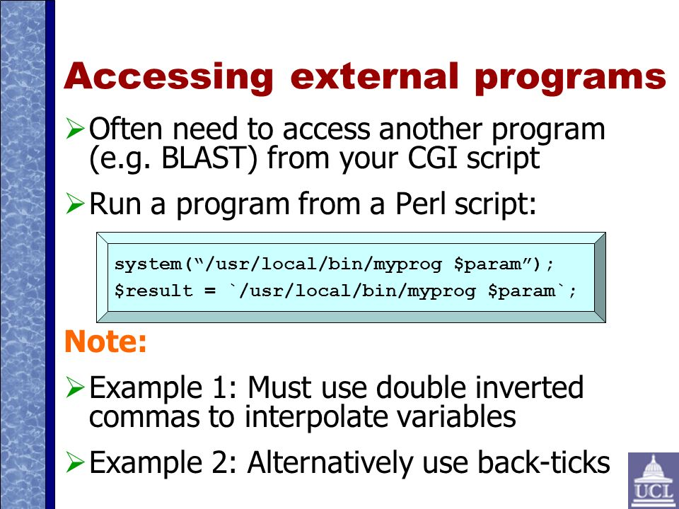 Accessing external programs Often need to access another program (e.g.
