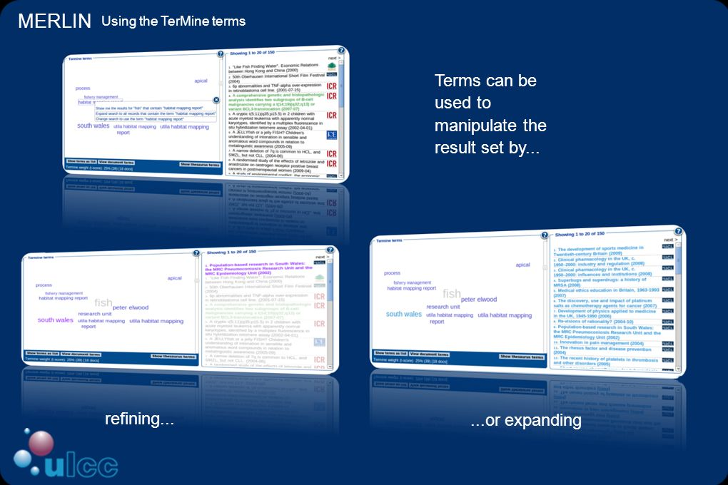 MERLIN Using the TerMine terms Terms can be used to manipulate the result set by...