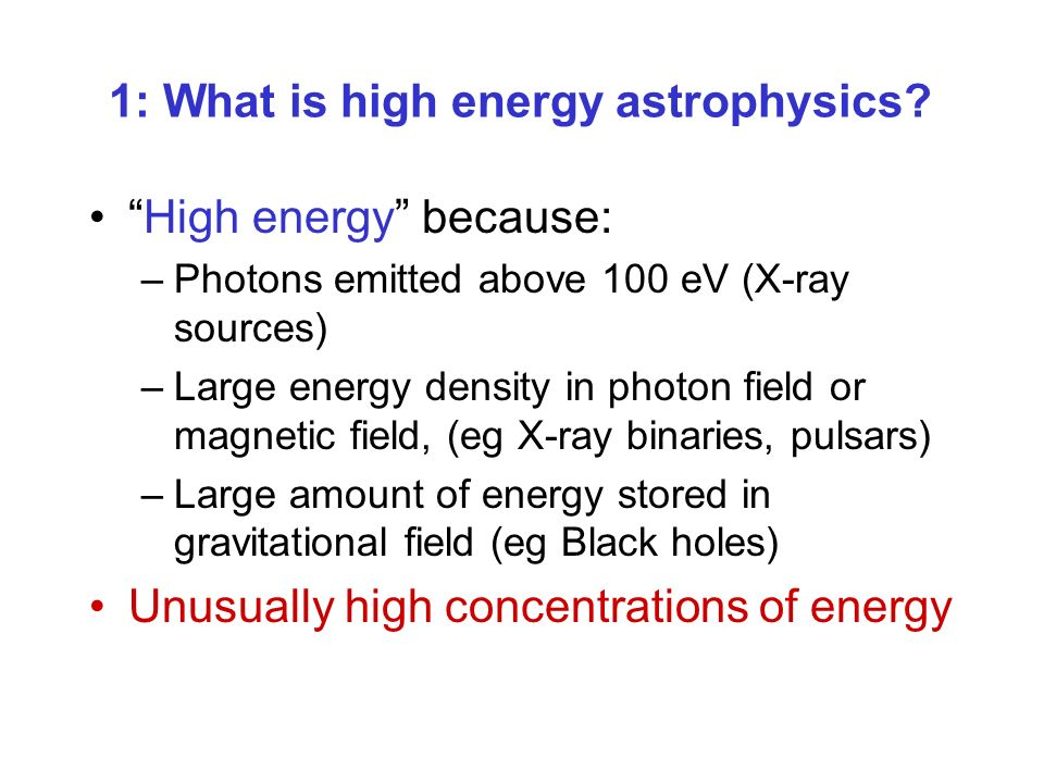 1: What is high energy astrophysics.