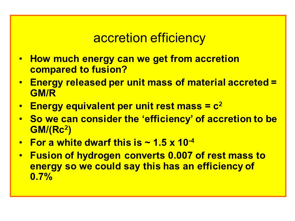 accretion efficiency How much energy can we get from accretion compared to fusion.