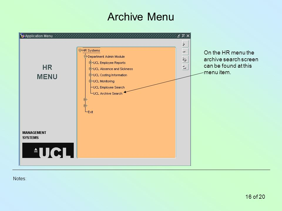 Notes: 16 of 20 Archive Menu On the HR menu the archive search screen can be found at this menu item.