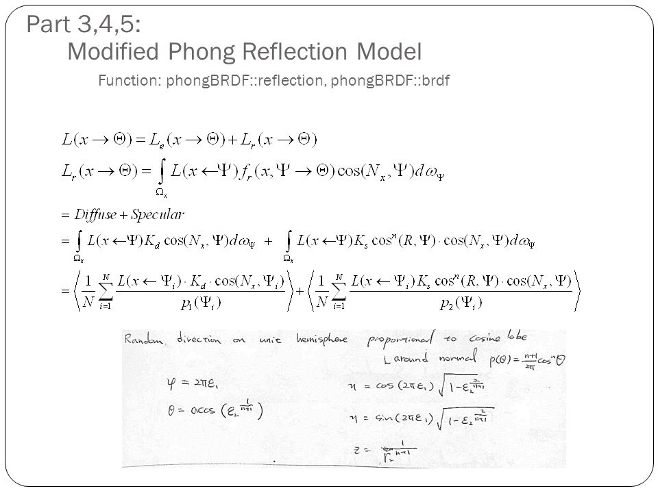 Part 3,4,5: Modified Phong Reflection Model Function: phongBRDF::reflection, phongBRDF::brdf