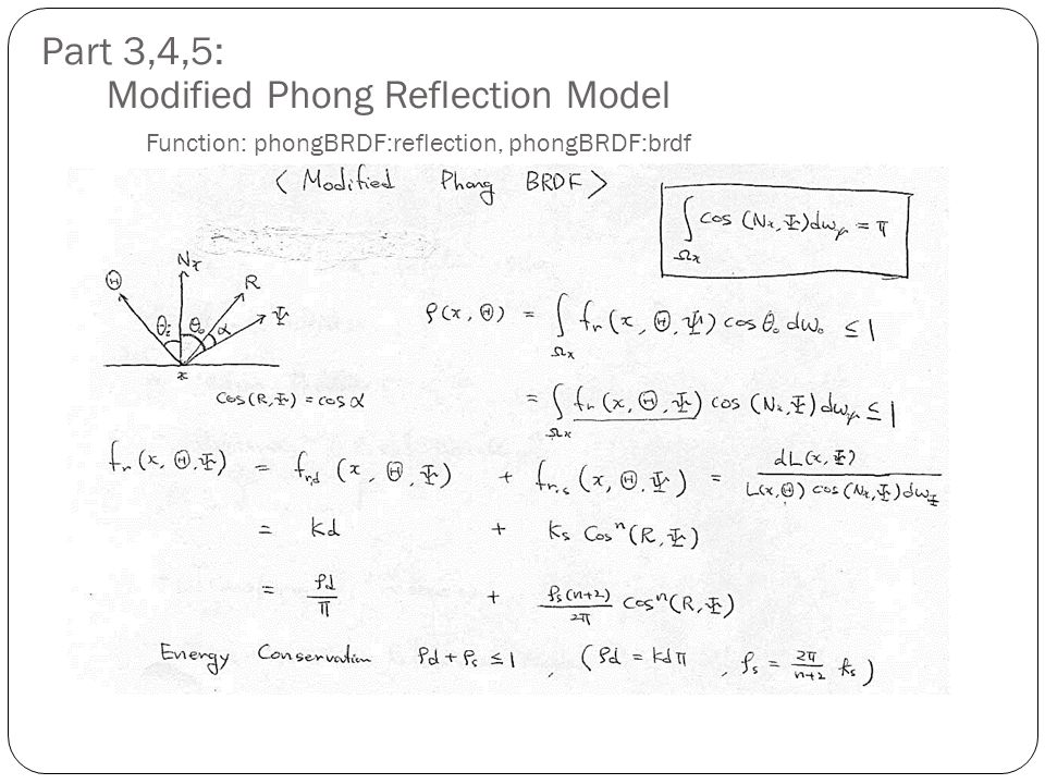 Part 3,4,5: Modified Phong Reflection Model Function: phongBRDF:reflection, phongBRDF:brdf