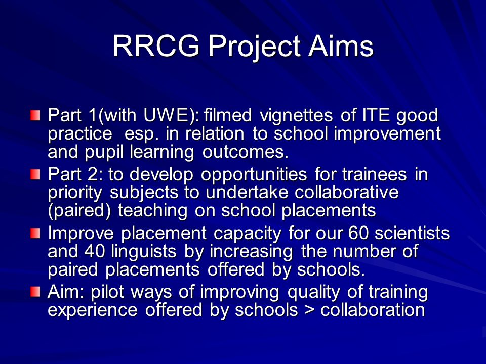 RRCG Project Aims Part 1(with UWE): filmed vignettes of ITE good practice esp.