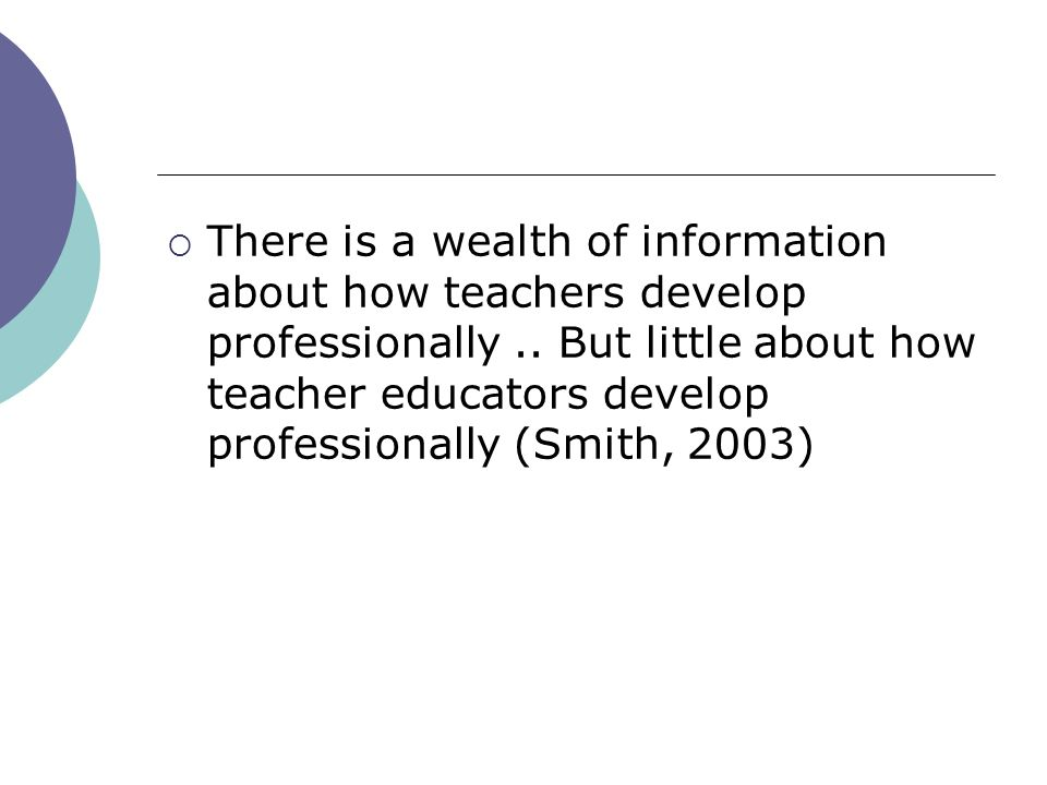 There is a wealth of information about how teachers develop professionally..
