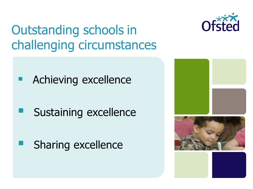 Outstanding schools in challenging circumstances Achieving excellence Sustaining excellence Sharing excellence