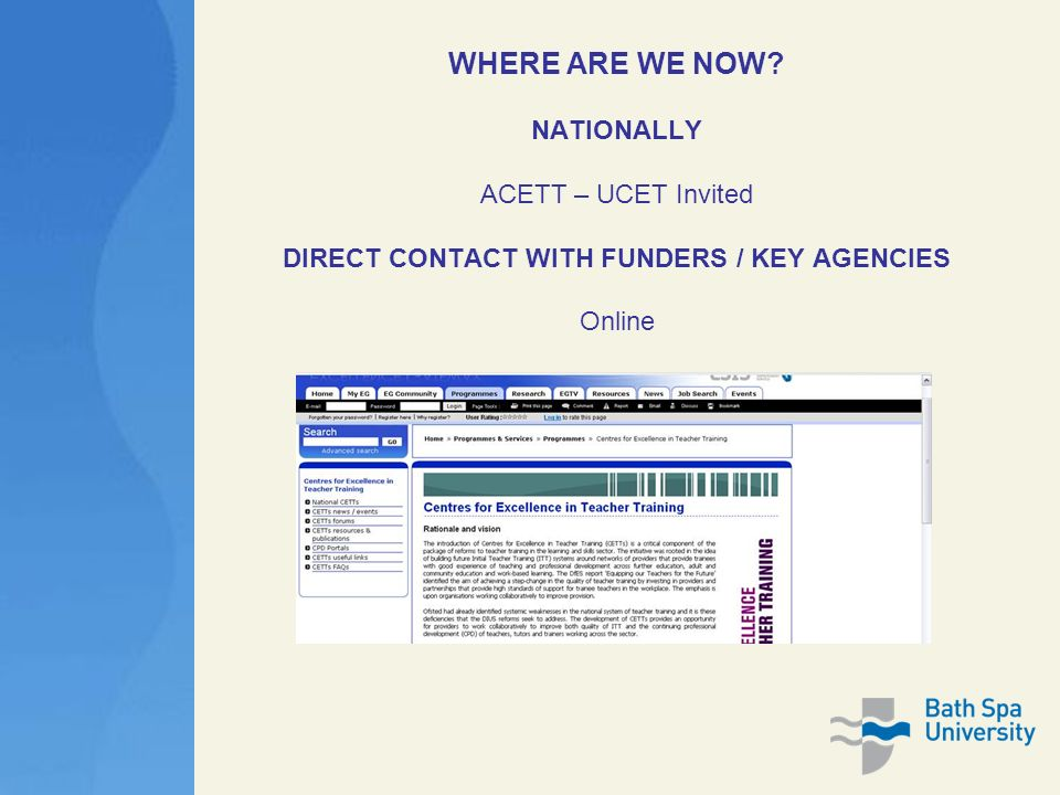 WHERE ARE WE NOW NATIONALLY ACETT – UCET Invited DIRECT CONTACT WITH FUNDERS / KEY AGENCIES Online