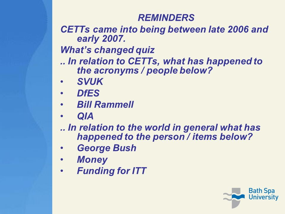REMINDERS CETTs came into being between late 2006 and early 2007.