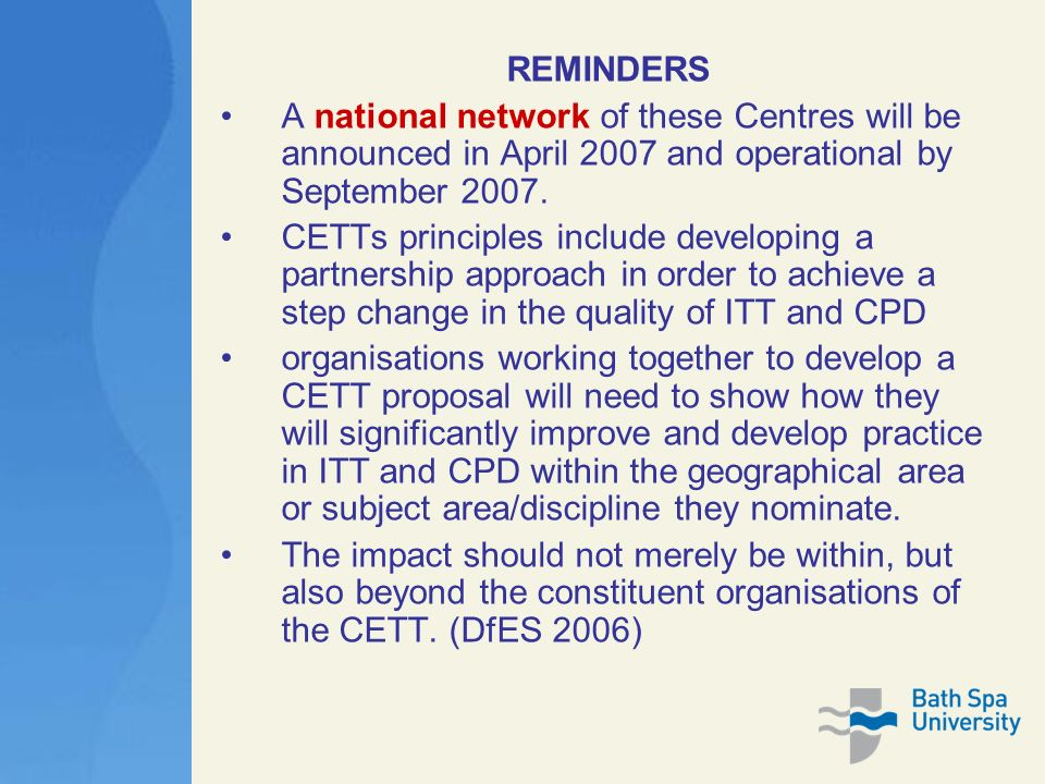 REMINDERS A national network of these Centres will be announced in April 2007 and operational by September 2007.