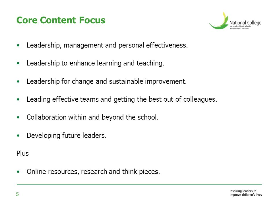 5 Core Content Focus Leadership, management and personal effectiveness.