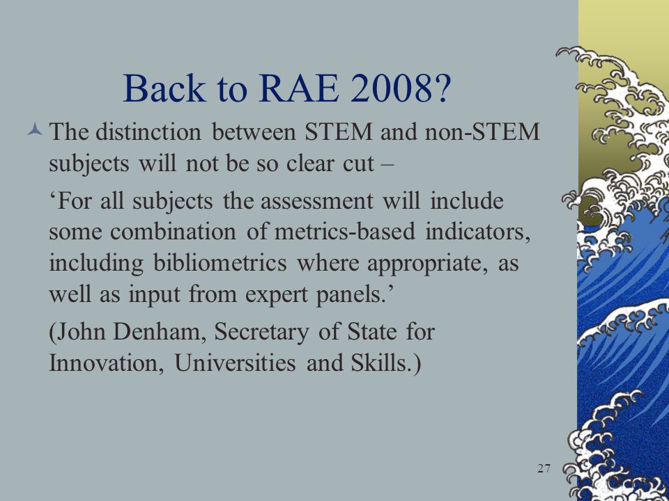 27 Back to RAE 2008.