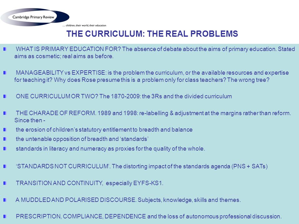 THE CURRICULUM: THE REAL PROBLEMS WHAT IS PRIMARY EDUCATION FOR.
