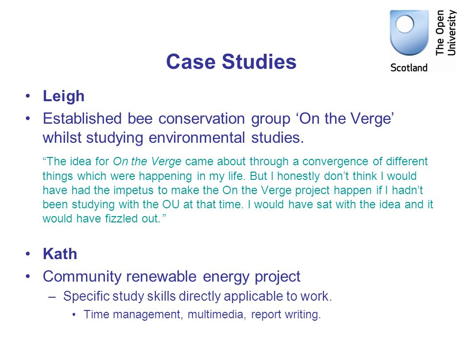 Case Studies Leigh Established bee conservation group On the Verge whilst studying environmental studies.