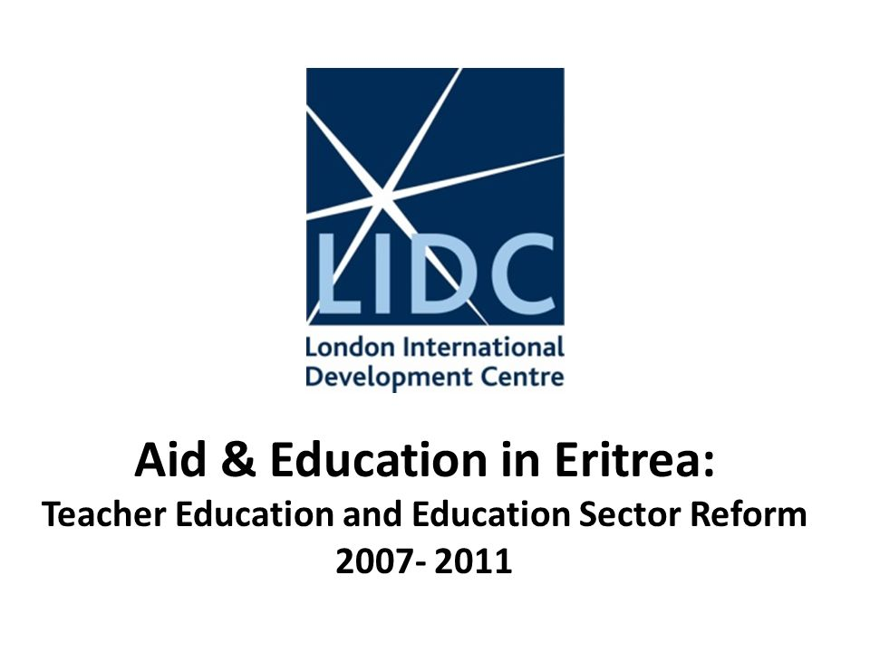 Aid & Education in Eritrea: Teacher Education and Education Sector Reform 2007- 2011