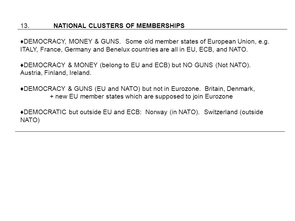 13. NATIONAL CLUSTERS OF MEMBERSHIPS DEMOCRACY, MONEY & GUNS.