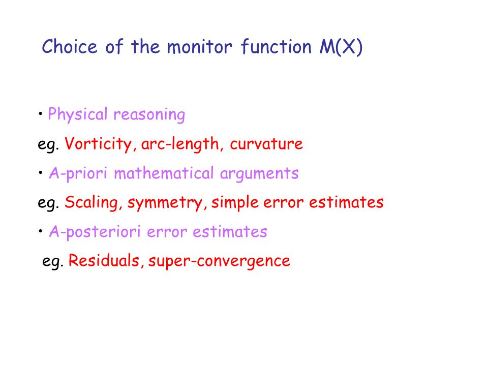 Choice of the monitor function M(X) Physical reasoning eg.