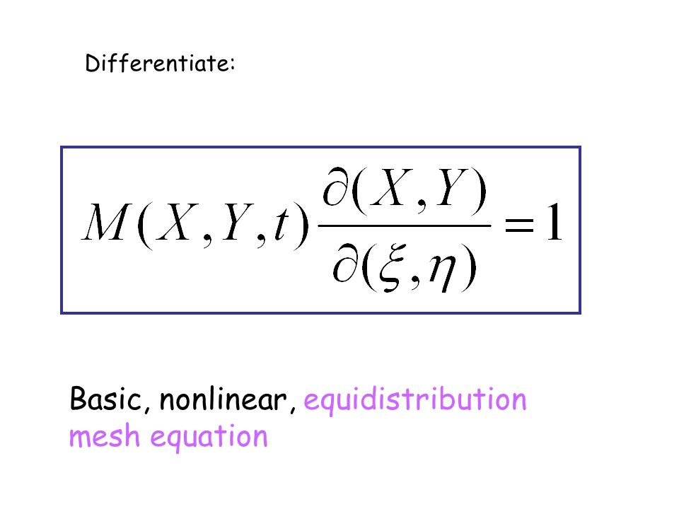Differentiate: Basic, nonlinear, equidistribution mesh equation