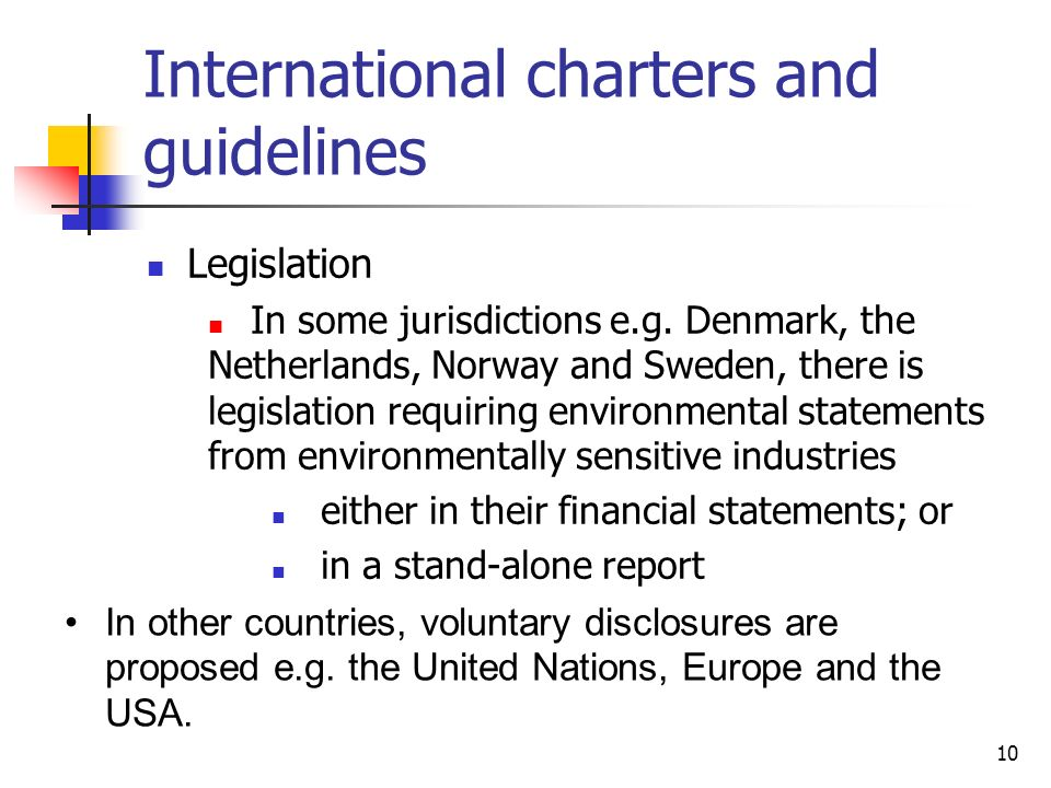 10 International charters and guidelines Legislation In some jurisdictions e.g.