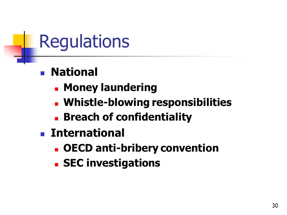 30 Regulations National Money laundering Whistle-blowing responsibilities Breach of confidentiality International OECD anti-bribery convention SEC investigations