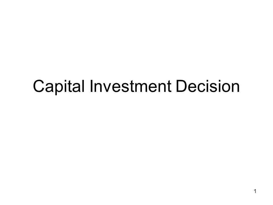 1 Capital Investment Decision