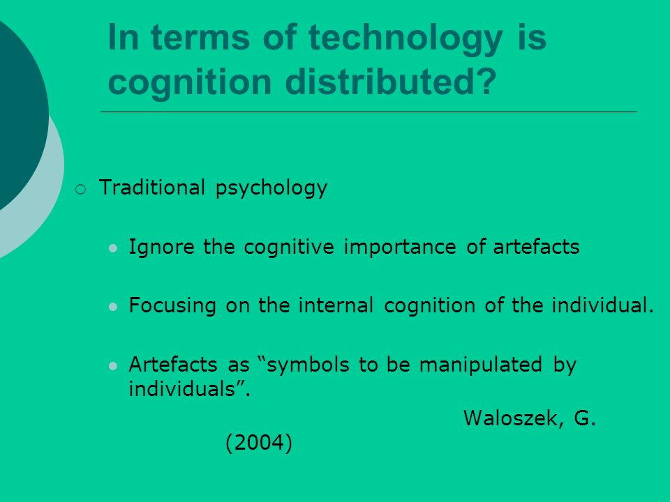In terms of technology is cognition distributed.