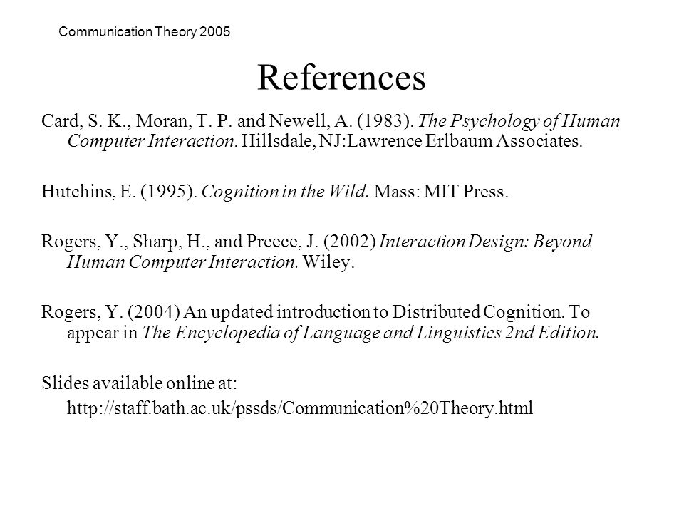 Communication Theory 2005 References Card, S. K., Moran, T.