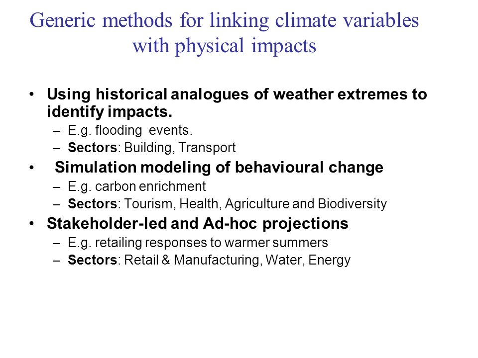 Generic methods for linking climate variables with physical impacts Using historical analogues of weather extremes to identify impacts.