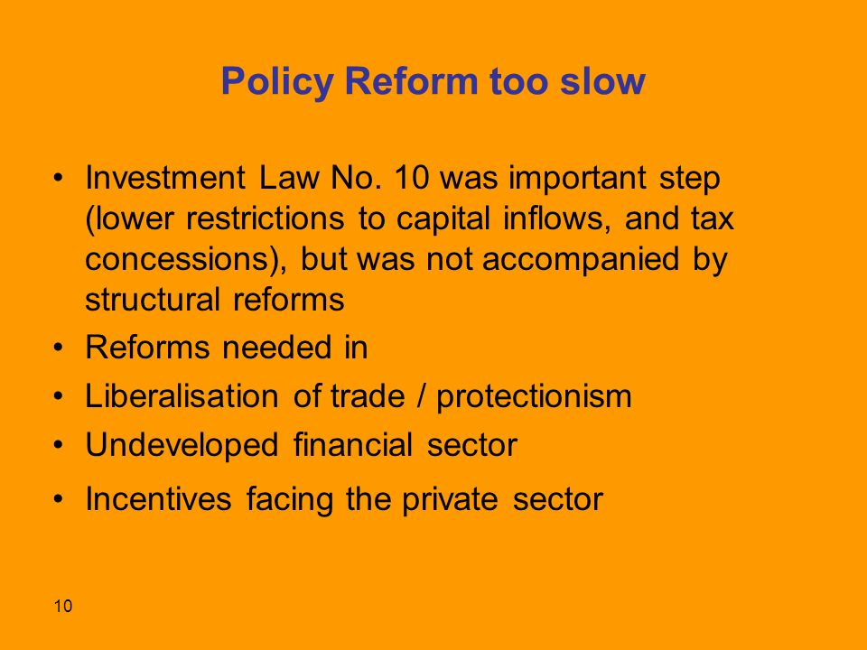 10 Policy Reform too slow Investment Law No.
