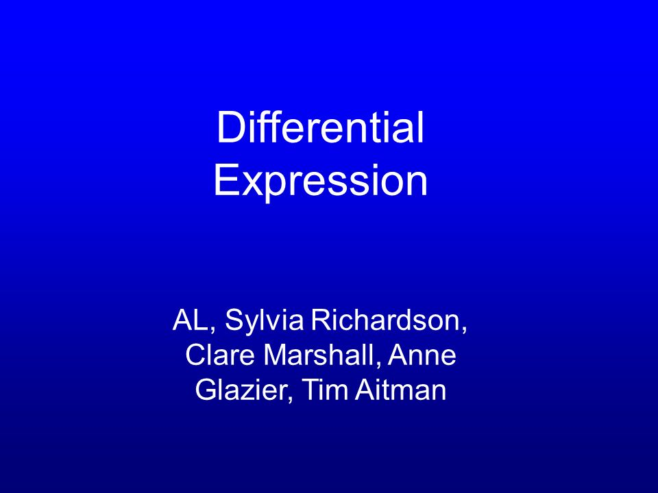 Differential Expression AL, Sylvia Richardson, Clare Marshall, Anne Glazier, Tim Aitman