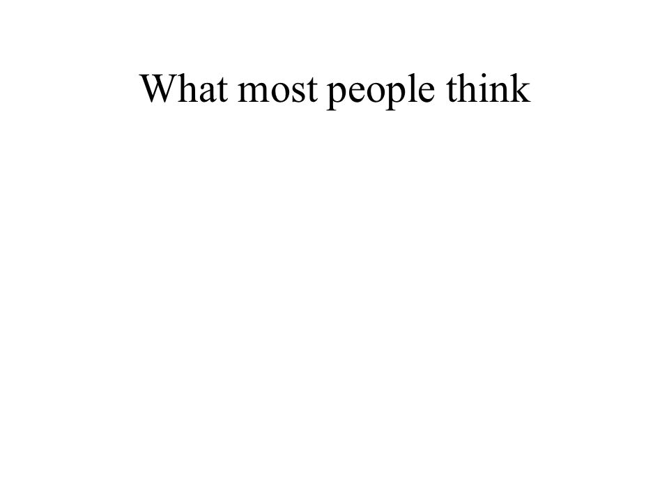 What most people think