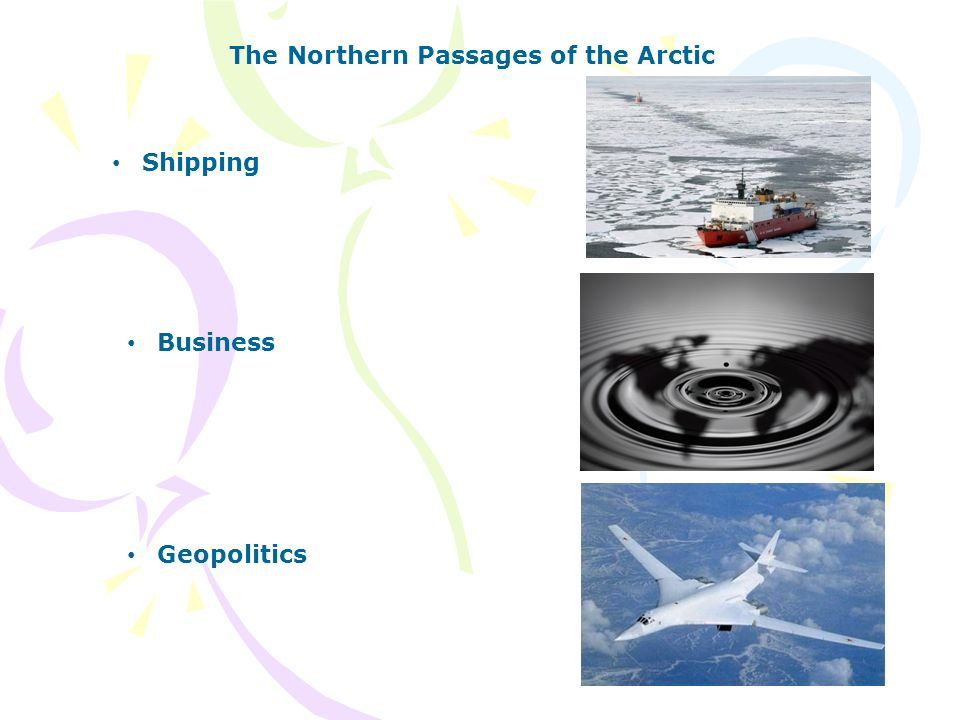 The Northern Passages of the Arctic Shipping Business Geopolitics